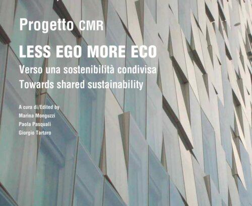 LESS EGO MORE ECO. Verso una sostenibiità condivisa