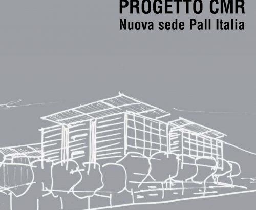Progetto CMR Nuova sede Pall Italia