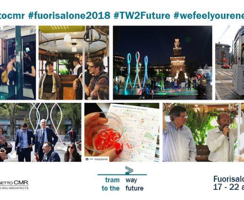 Fuorisalone2018: Progetto CMR protagonista con Tramway To The Future e We feel your energy