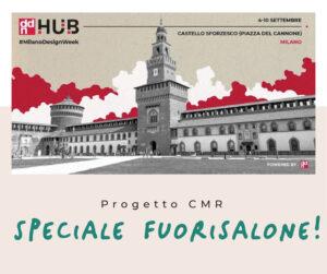 Progetto CMR Speciale Fuorisalone